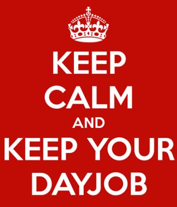 keep your dayjob