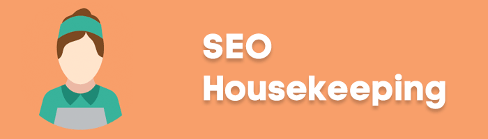 SEO housekeeping