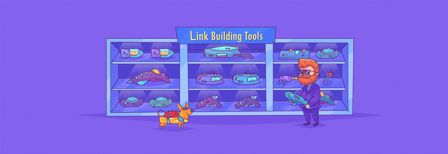 13 Best Link Building Tools (for Building AMAZING Links)